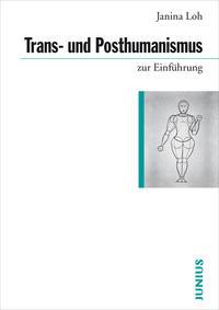 Trans- und Posthumanismus zur Einführung