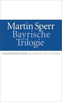 Bayrische Trilogie