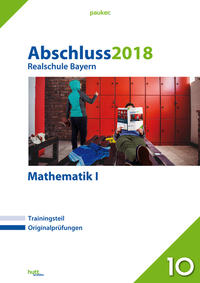 Abschluss 2018 - Realschule Bayern Mathematik I