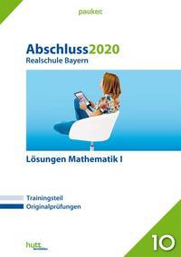Abschluss 2020 - Realschule Bayern Lösungen Mathematik I