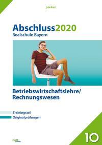 Abschluss 2020 - Realschule Bayern Betriebswirtschaftslehre/Rechnungswesen
