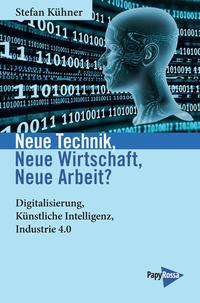 Neue Technik, Neue Wirtschaft, Neue Arbeit?
