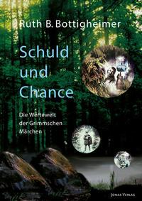 Schuld und Chance: Die Wertewelt der Grimmschen Märchen