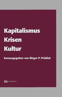Kapitalismus, Krisen, Kultur