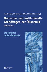 Jahrbuch Normative und institutionelle Grundfragen der Ökonomik / Experimente in der Ökonomik