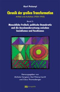 Chronik der grossen Transformation. Artikel und Aufsätze (1920-1945) / Chronik der grossen Transformation. Artikel und Aufsätze (1920-1945)