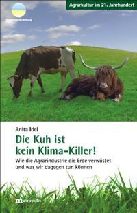 Cover: Anita Idel Die Kuh ist kein Klima-Killer!
