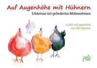 Auf Augenhöhe mit Hühnern