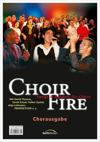 ChoirFire (Chorpartitur)*