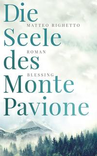 Cover: Matteo Righetto Die Seele des Monte Pavione