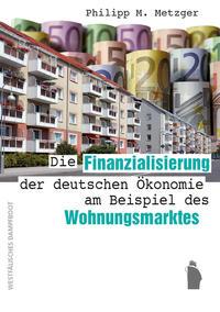 Die Finanzialisierung der deutschen Ökonomie am Beispiel des Wohnungsmarktes