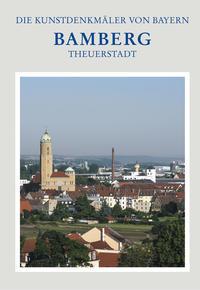 Die Kunstdenkmäler von Bayern / Stadt Bamberg 7 - Theuerstadt und östliche Stadterweiterungen
