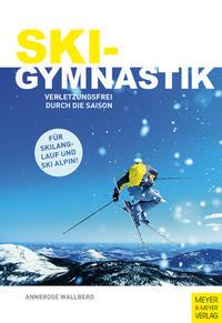 Cover: Annerose Wallberg Ski – Gymnastik. Verletzungsfrei durch die Saison