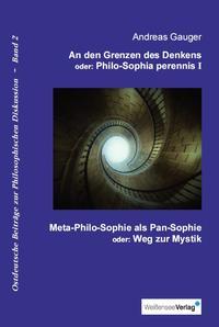 An den Grenzen des Denkens oder: Philo-Sophia perennis, Band I