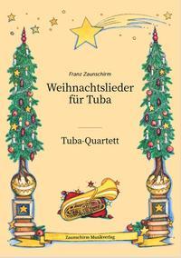 Weihnachtslieder für Tuba - Tuba-Quartett