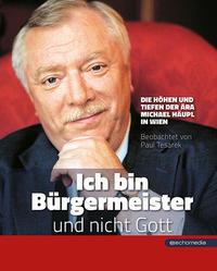 """""""Ich bin Bürgermeister und nicht Gott"""