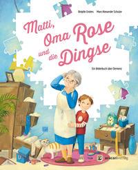 Matti, Oma Rose und die Dingse