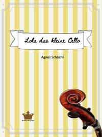 Lola das kleine Cello