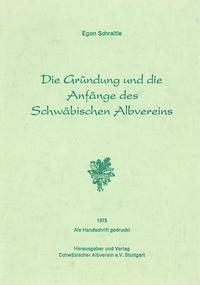 Die Gründung und die Anfänge des Schwäbischen Albvereins