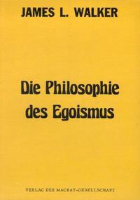 Die Philosophie des Egoismus