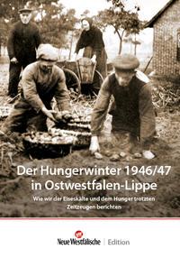 Der Hungerwinter 1946/47 in Ostwestfalen-Lippe