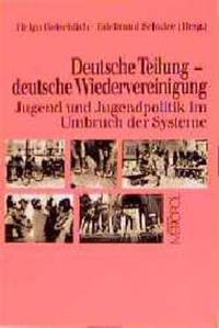 Deutsche Teilung - deutsche Wiedervereinigung