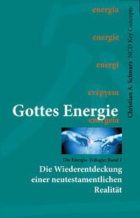 Gottes Energie - Die Wiederentdeckung einer neutestamentlichen Realität