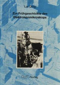 Zur Frühgeschichte des Elektronenmikroskops