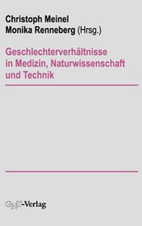 Geschlechterverhältnisse in Medizin, Naturwissenschaft und Technik