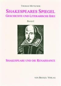 Shakespeares Spiegel. Geschichte und literarische Idee
