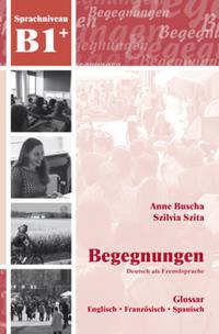 Begegnungen Deutsch als Fremdsprache B1+: Glossar