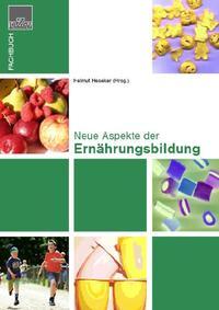 Neue Aspekte der Ernährungsbildung