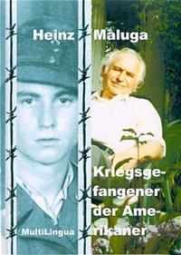 Heinz Maluga, Kriegsgefangener der Amerikaner