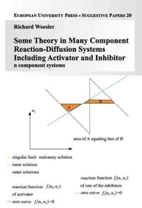 Some Theory in Many Component Reaction-Diffusion Systems Including Activator and Inhibitor