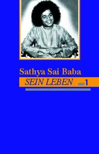 Sathya Sai Baba - Sein Leben. Band 1