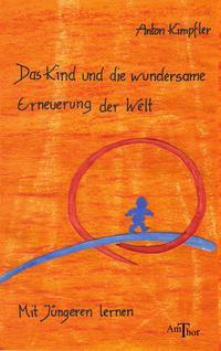 Das Kind und die wundersame Erneuerung der Welt