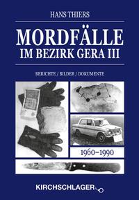 Mordfälle im Bezirk Gera III