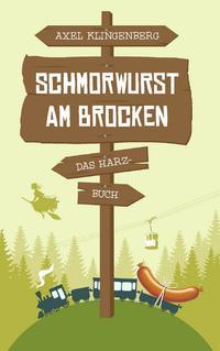 Schmorwurst am Brocken