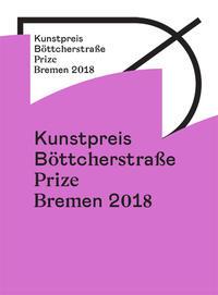 Kunstpreis der Böttcherstraße in Bremen 2018 / Prize of the Böttcherstraße in Bremen 2018