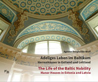 Adeliges Leben im Baltikum/The Life of the Baltic Nobility