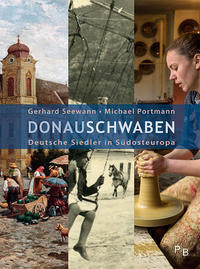Cover: Gerhard Seewann und Michael Portmann Donauschwaben - deutsche Siedler in Südosteuropa