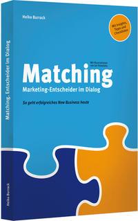Matching. Marketing-Entscheider im Dialog / Matching. Agentur-Chefs im Dialog (Ein Wendebuch)