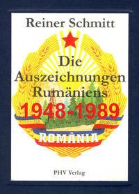 Die Auszeichnungen der Volksrepublik und der Sozialistischen Republik Rumänien 1948 bis 1989