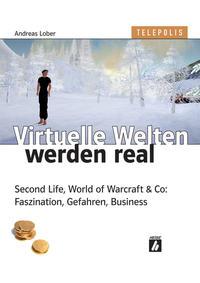 Virtuelle Welten werden real
