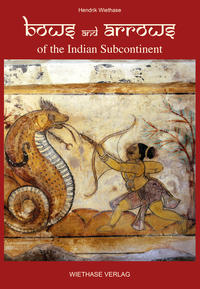 Bows and Arrows of the Indian Subcontinent