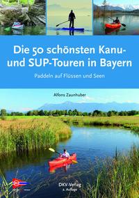 Die 50 schönsten Kanu- und SUP-Touren in Bayern