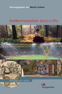 Antikenrezeption 2013 n.Chr.