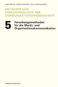 Forschungsmethoden für die Markt- und Organisationskommunikation