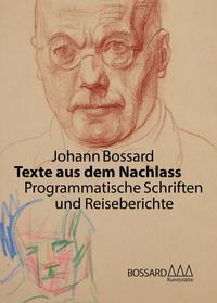 Johann Bossard. Texte aus dem Nachlass