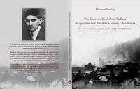 Die literarische Arbeit Kafkas als spezifischer Ausdruck seines Charakters